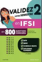 Couverture du livre « Validez votre semestre 2 en IFSI en 800 questions corrigées » de Jerome Chevillotte aux éditions Elsevier-masson