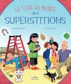 Couverture du livre « Le tour du monde ; des superstitions » de Veronique Barrau et Thomas Tessier aux éditions Ctp Rue Des Enfants