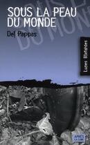Couverture du livre « Sous la peau du monde » de Gilles Del Pappas aux éditions Apres La Lune