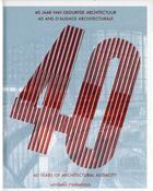 Couverture du livre « 40 ans d'audace architecturale ; Unibail-Rodamco » de Catherine Sabbah et Marie-Douce Albert aux éditions Archibooks
