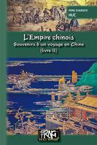 Couverture du livre « L'Empire chinois t.2 ; souvenirs d'un voyage en Chine » de Evariste-Regis Huc aux éditions Prng