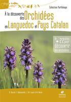Couverture du livre « À la découverte des orchidées en Languedoc et pays catalan » de Roselyne Buscail et Francis Dabonneville et Jean-Marc Lewin et Michel Nicole aux éditions Biotope