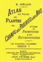 Couverture du livre « Atlas de poche des plantes, des champs, des prairies et des bois » de R. Sielain aux éditions Bibliomane