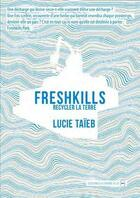 Couverture du livre « Freshkills ; recycler la terre » de Lucie Taieb aux éditions La Contre Allee