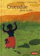 Couverture du livre « Crocodile père et fils » de Yves Pinguilly et Florence Koenig aux éditions Autrement