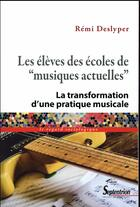 Couverture du livre « Les élèves des écoles de musiques actuelles » de Remi Deslyper aux éditions Pu Du Septentrion