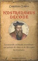Couverture du livre « Nostradamus décode ; la nouvelle méthode scientifique qui permet de dater et de décrypter les Centuries » de Christian Turpin aux éditions Archipel
