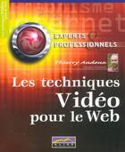 Couverture du livre « Les Techniques Video Pour Le Web » de Thierry Audoux aux éditions Aliss Multimedia