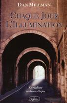 Couverture du livre « Chaque jour l'illumination ; se réaliser en 12 étapes » de Dan Millman aux éditions Roseau