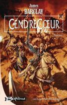 Couverture du livre « Les légendes des Ravens T.2 ; CendreCoeur » de James Barclay aux éditions Bragelonne