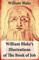 Couverture du livre « William Blake's Illustrations of The Book of Job (Illuminated Manuscript with the Original Illustrations of William Blake) » de William Blake aux éditions E-artnow