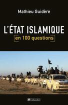 Couverture du livre « L'état islamique en 100 questions » de Mathieu Guidere aux éditions Tallandier