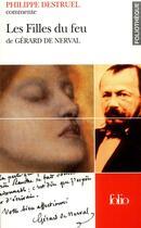 Couverture du livre « Les filles du feu de gerard de nerval » de Philippe Destruel aux éditions Gallimard