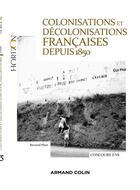 Couverture du livre « Colonisations et décolonisations françaises depuis 1850 » de Bernard Phan aux éditions Armand Colin