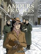 Couverture du livre « Amours fragiles T.4 ; Katarina » de Philippe Richelle et Jean-Michel Beuriot aux éditions Casterman