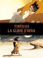 Couverture du livre « Tirésias ; la gloire d'Héra ; intégrale » de Christian Rossi et Serge Le Tendre aux éditions Dargaud