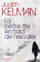 Couverture du livre « La petite fille en haute de l'escalier » de Judith Kelman aux éditions Payot