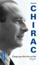 Couverture du livre « Mémoires t.1 ; chaque pas doit être un but » de Jacques Chirac aux éditions Pocket