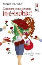 Couverture du livre « Comment je suis devenue irrésistible » de Mindy Klasky aux éditions Harlequin