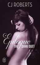 Couverture du livre « Epilogue ; the dark duet » de C.J. Roberts aux éditions J'ai Lu