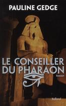 Couverture du livre « Le conseiller du pharaon » de Pauline Gedge aux éditions Balland