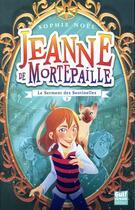 Couverture du livre « Jeanne de Mortepaille t.1 ; le serment des sentinelles » de Sophie Noel aux éditions Gulf Stream