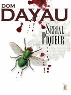Couverture du livre « Serial piqueur » de Dominique Dayau aux éditions Elytis