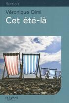 Couverture du livre « Cet été-là » de Véronique Olmi aux éditions Feryane