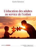 Couverture du livre « L'éducation des adultes au service de l'enfant » de Cecile Salmeron aux éditions Ovadia