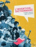 Couverture du livre « L'invention du dictionnaire » de Jean Lecointre et Frederic Marais aux éditions Les Fourmis Rouges