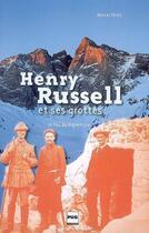 Couverture du livre « Henry Russell et ses grottes ; le fou de Vignemale » de Marcel Peres aux éditions Pu De Grenoble