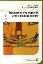 Couverture du livre « Embrassez vos opposés avec le dialogue intérieur » de Genevieve Cailloux et Pierre Cauvin aux éditions Le Souffle D'or