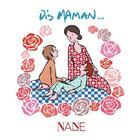 Couverture du livre « Dis, maman ? » de Sarah Dauchy et Savine Pied et Anne De La Bruniere aux éditions Nane