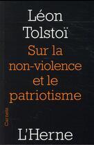 Couverture du livre « Sur la non-violence et le patriotisme » de Leon Tolstoi aux éditions L'herne