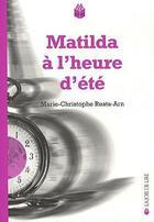 Couverture du livre « Matilda à l'heure d'été » de Marie-Christophe Ruata-Arn aux éditions La Joie De Lire