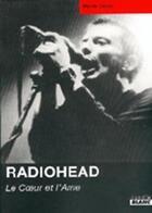 Couverture du livre « Radiohead ; le coeur et l'âme » de Martin Clarke aux éditions Camion Blanc