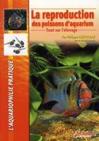 Couverture du livre « La reproduction des poissons d'aquarium » de Collectif aux éditions Animalia
