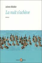 Couverture du livre « La nuit s'achève » de Arlette Shleifer aux éditions Colonna