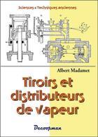 Couverture du livre « Tiroirs et distributeurs de vapeur » de Albert Madamet aux éditions Decoopman