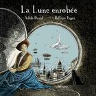 Couverture du livre « La lune enrobée » de Bettina Egger et Adele David aux éditions Le Moule A Gaufres