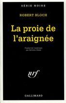 Couverture du livre « La proie de l'araignée » de Robert Bloch aux éditions Gallimard