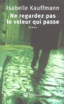 Couverture du livre « Ne Regardez Pas Le Voleur Qui Passe » de Isabelle Kauffmann aux éditions Flammarion