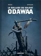 Couverture du livre « La ballade du soldat Odawaa » de Christian Rossi et Cedric Apikian aux éditions Casterman