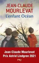 Couverture du livre « L'enfant océan » de Jean-Claude Mourlevat aux éditions Pocket Jeunesse