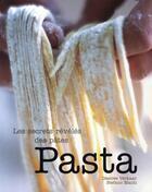 Couverture du livre « Pasta ; les secrets révélés des pâtes » de Stefano Manti et Desiree Verkaar aux éditions Clorophyl