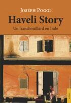 Couverture du livre « Haveli story » de Joseph Poggi aux éditions Jets D'encre