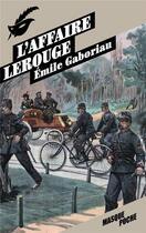 Couverture du livre « L'affaire Lerouge » de Emile Gaboriau aux éditions Editions Du Masque