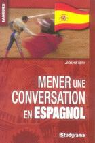 Couverture du livre « Mener une conversation en espagnol » de Jocelyne Reith aux éditions Studyrama