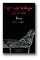 Couverture du livre « Psychopathologie generale » de Karl Jaspers aux éditions Bibliotheque Des Introuvables