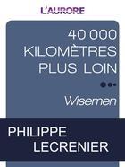 Couverture du livre « 40 000 kilomètres plus loin ; enfants terribles » de Philippe Lecrenier aux éditions L'aurore